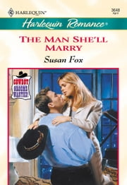 The Man She'll Marry ebook by Susan Fox