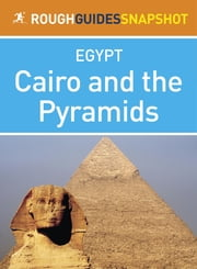 Cairo and the Pyramids: Rough Guides Snapshot Egypt ebook by Dan Richardson