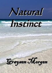Natural Instinct ebook by Graysen Morgen