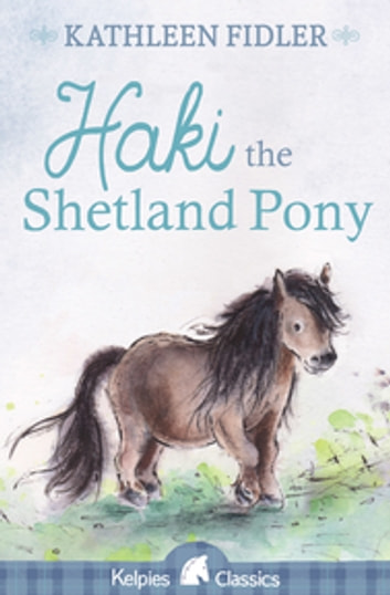 Haki the Shetland Pony ebook by Kathleen Fidler