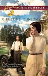 All Roads Lead Home ebook by Christine Johnson