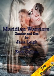 Meridian Warriors: Xander and Des ebook by Jana Leigh,Zach Collins
