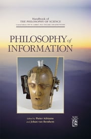 Philosophy of Information ebook by Dov M. Gabbay,Paul Thagard,John Woods,Pieter Adriaans,Johan F.A.K. van Benthem