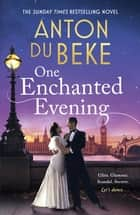 One Enchanted Evening - The Sunday Times Bestselling Debut by Anton Du Beke ebook by