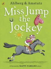 Miss Jump the Jockey ebook by Allan Ahlberg