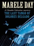 The Last Tango of Dolores Delgado ebook by Marele Day