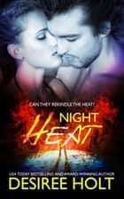 Night Heat ebook by Desiree Holt