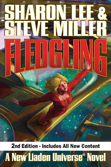 Fledgling, Second Edition ebook by Sharon Lee,Steve Miller