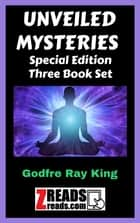 UNVEILED MYSTERIES - Special Edition Three Book Set ebook by Godfre Ray King, James M. Brand