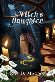 The Witch's Daughter ebook by Rae D. Magdon