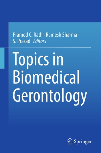 Topics in Biomedical Gerontology ebook by