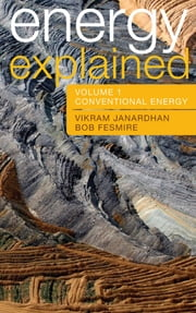 Energy Explained - Conventional Energy and Alternative ebook by Vikram Janardhan,Bob Fesmire