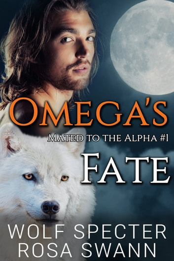 Omega's Fate ebook by Wolf Specter,Rosa Swann
