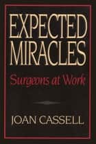 Expected Miracles ebook by Joan Cassell