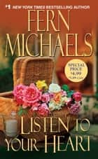 Listen To Your Heart eBook von Fern Michaels