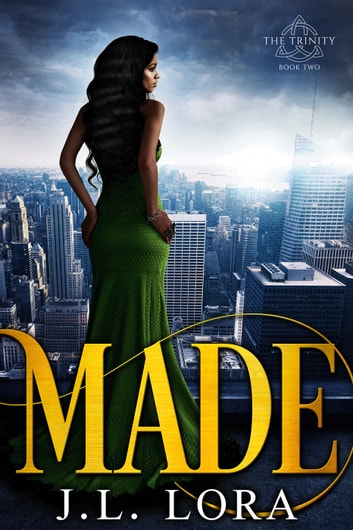 Made - The Trinity ebook by J. L. Lora