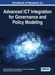 Handbook of Research on Advanced ICT Integration for Governance and Policy Modeling ebook by Peter Sonntagbauer,Kawa Nazemi,Susanne Sonntagbauer,Giorgio Prister,Dirk Burkhardt