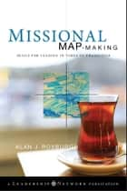 Missional Map-Making - Skills for Leading in Times of Transition ebook by Alan Roxburgh