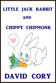 Little Jack Rabbit and Chippy Chipmonk ebook by David Cory