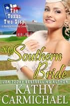 My Southern Bride - A Western Romantic Comedy ebook by Kathy Carmichael