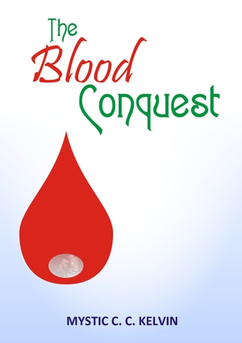 The Blood Conquest eBook by Mystic Kelvin