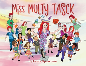 Miss Multy Tasck ebook by Laura Spearman