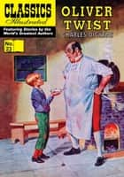 Oliver Twist - Classics Illustrated #23 ebook by Charles Dickens, William B. Jones, Jr.