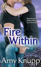 Fire Within (A Texas Firefighters Novella) ebook by Amy Knupp