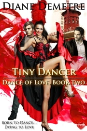 Tiny Dancer ebook by Diane Demetre