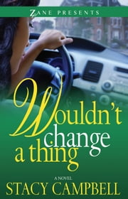 Wouldn't Change a Thing ebook by Stacy Campbell