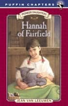 Hannah of Fairfield - Pioneer Daughters #1 ebook by Jean Van Leeuwen, Donna Diamond