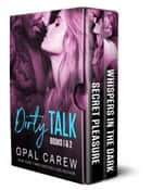 Dirty Talk, Books 1 & 2 - A Poignant Steamy Romance ebook by Opal Carew