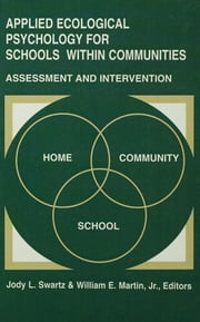 Applied Ecological Psychology for Schools Within Communities - Assessment and Intervention ebook by