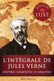 L'intégrale de Jules Verne : Edition de Luxe - Oeuvres complètes et Analyses ebook by Kobo.Web.Store.Products.Fields.ContributorFieldViewModel