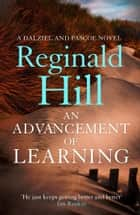 An Advancement of Learning (Dalziel & Pascoe, Book 2) ebook by Reginald Hill