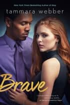 Brave ebook by Tammara Webber
