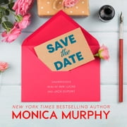 Save the Date audiobook by Monica Murphy