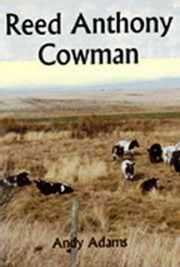 Reed Anthony, Cowman. An Autobiography ebook by Andy Adams
