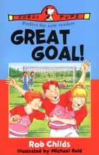 Great Goal! ebook by Rob Childs