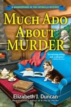 Much Ado About Murder - A Shakespeare in the Catskills Mystery ebook by Elizabeth J. Duncan