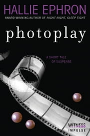 Photoplay - A Short Tale of Suspense ebook by Hallie Ephron