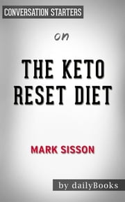 The Keto Reset Diet: by Mark Sisson​​​​​​​ | Conversation Starters ebook by dailyBooks