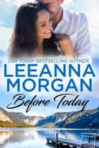 Before Today ebook by Leeanna Morgan