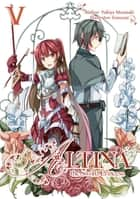 Altina the Sword Princess: Volume 5 ebook by Yukiya Murasaki