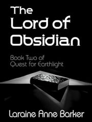 Lord of Obsidian, Book 2, Quest for Earthlight Trilogy ebook by Barker, Laraine, Anne