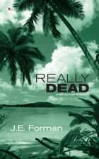 Ebook Really Dead di J.E. Forman