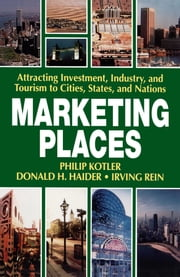 Marketing Places ebook by Philip Kotler