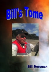 Bill's Tome ebook by Bill Rosoman