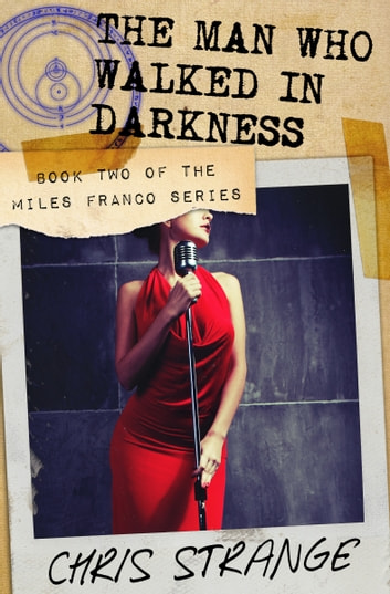 The Man Who Walked in Darkness (Miles Franco #2) ebook by Chris Strange