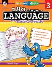 180 Days of Language for Third Grade: Practice, Assess, Diagnose ebook by Dugan,Christine